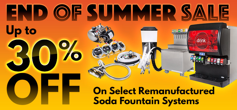 End of Summer Sale - Up to 30% OFF Select Remanufactured  Soda Fountain Systems